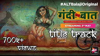 Gandi Baat | Title Track | Season 3 & 4 | AltBalaji
