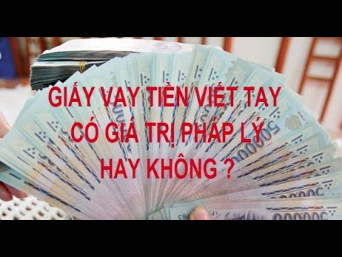 Giấy Vay Tiền Viết Tay Có Giá Trị Hay Không?/ Đòi Nợ Bằng Giấy Viết Tay