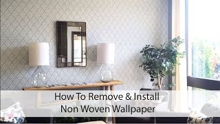 How To Remove & Install Non-Woven Wallpaper