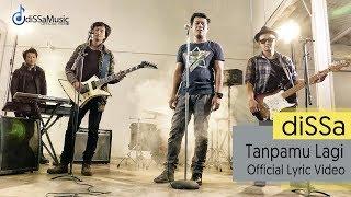 Download lagu diSSa - Tanpamu Lagi ( Official Lyric Video ) Mp3