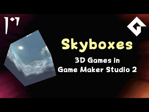 Skyboxes: Giving Atmosphere To A World - 3D Games In Game Maker Studio 2