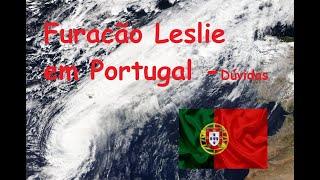 furacão Leslie chegando em Portugal - Ao vivo