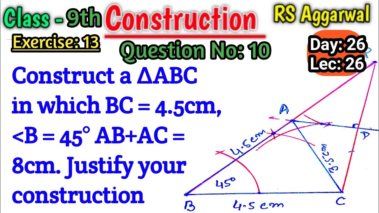 Download Construct a triangle abc in which bc=4.5cm angle b=45 degree ab+ac=8cm | Geometrical Constructions