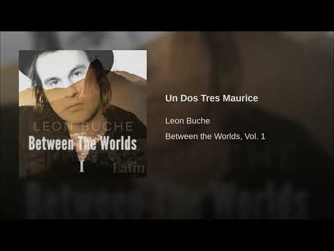 Un Dos Tres Maurice