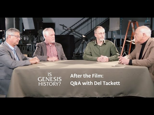 Q&A with Del Tackett and the Scientists - Is Genesis History?