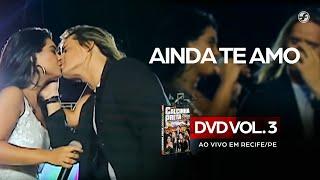Calcinha Preta - Ainda Te Amo (DVD Ao Vivo em Recife)
