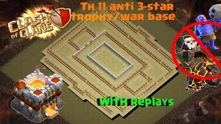Clash of Clans - TH11 | WEIRD!!! WAR BASE/ TROPHY BASE???!!! | ANTI 2 STAR | WITH REPLAYS