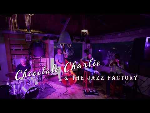 Chocolate Charlie & The Jazz Factory Live at Bahia Limon