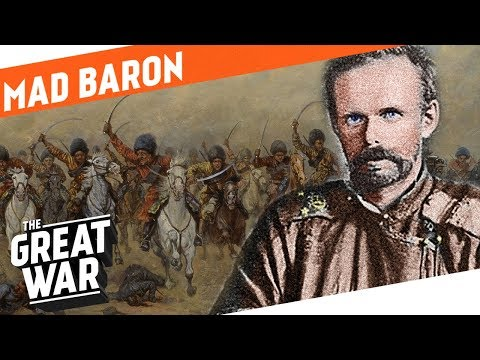 The Mad Baron - Roman von Ungern-Sternberg I WHO DID WHAT IN WWI?