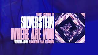 Silverstein - Where Are You