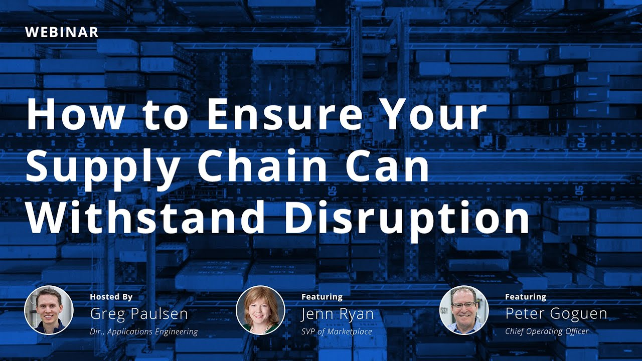 On-Demand Webinar: How to Ensure Your Supply Chain Can Withstand Disruption