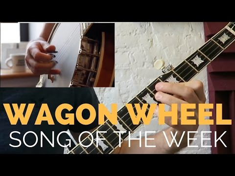 WAGON WHEEL! [Song of the Week Series]