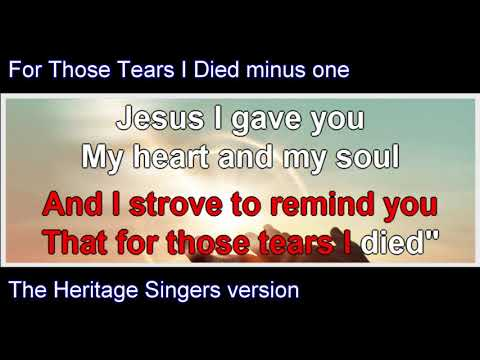 FOR THOSE TEARS I DIED Minus One   Heritage Singers Version
