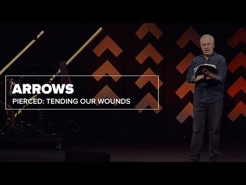 Pierced: Tending Our Wounds   Arrows (Part 3)