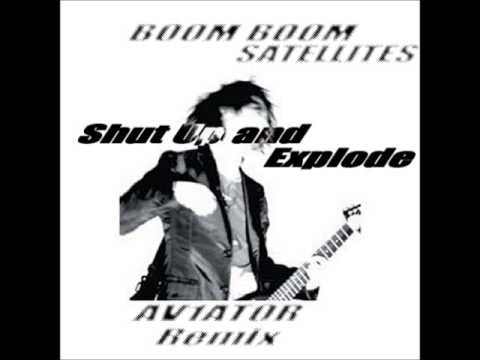 Shut Up and Explode AV1AT0R Remix  Boom Boom Satellites