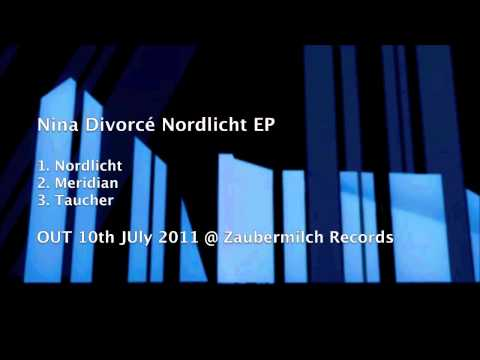 Zaubermilch Records Presents Nina Divorcé - Nordlicht EP