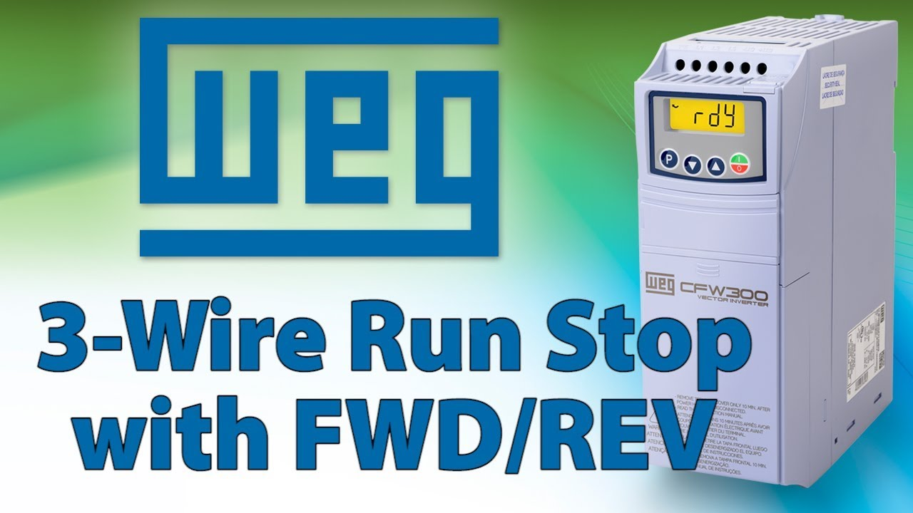 VFD 3-Wire VFD control with Forward and Reverse Tutorial - WEG CFW300 on