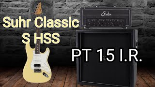 Playing The Suhr Classic S HSS Through The Suhr PT 15 I.R.