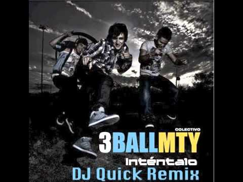 Intentalo (DJ Quick Remix) - 3Ball MTY