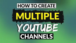 How To Create Multiple YouTube Channels Under One Account In 2020
