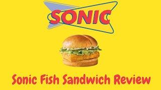 Sonic Fish Sandwich Review  Best Fast Food Fish Sandwich Series