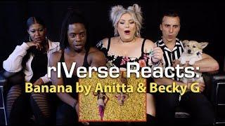 rIVerse Reacts: Banana by Anitta & Becky G - M/V Reaction