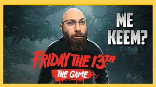 F13 - Apparently I'm Keemstar | Friday the 13th the Game