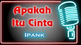 Apakah Itu Cinta (Karaoke Minang) ~ Ipank