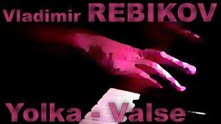 Vladimir REBIKOV: Op. 21, Valse (Yolka)