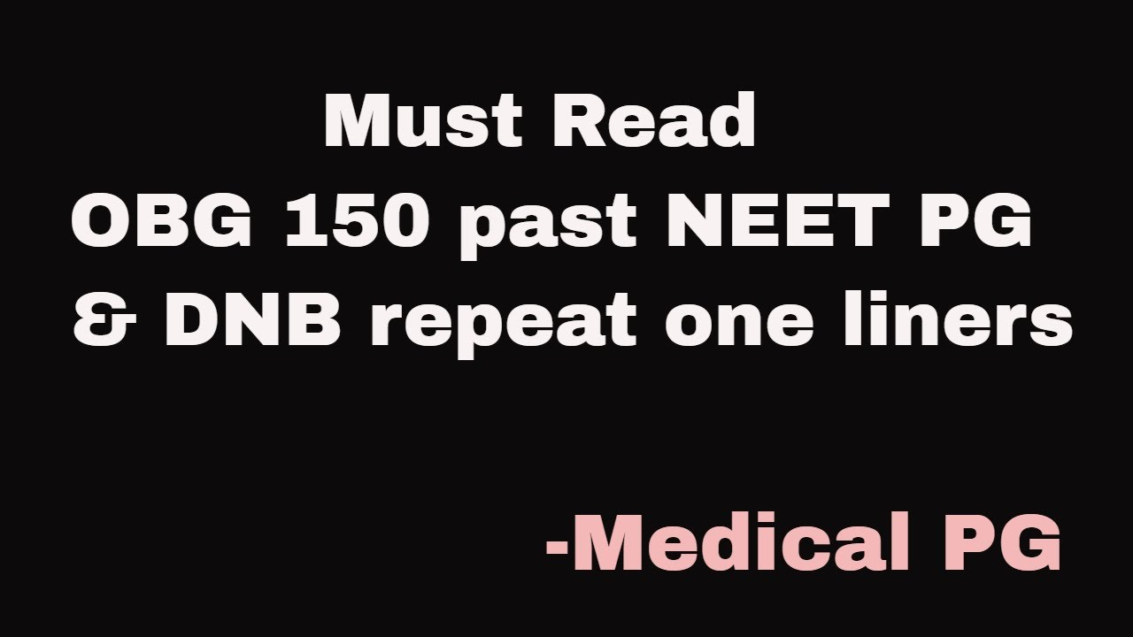 Must Read OBG 150 past NEET PG repeat one liners