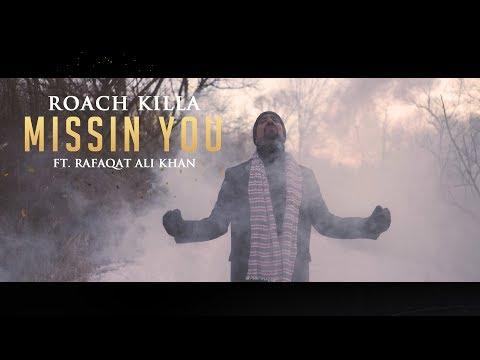 MISSIN YOU - OFFICIAL TEASER - ROACH KILLA FT. RAFAQAT ALI KHAN (2018)