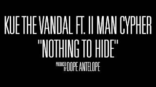 "Kue The Vandal - ""Nothing to Hide"" (ft. II Man Cypher) 