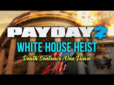 [Payday 2] White House Heist - Loud (Death Sentence/One Down