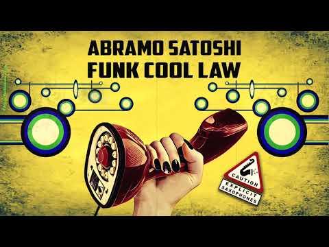 Abramo Satoshi - Funk Cool Law - (Official Audio)