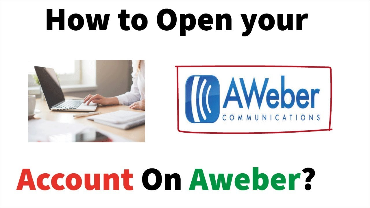 How To Open an Account on Aweber Email Platform ?