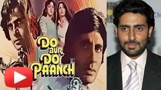 Abhishek Bachchan Doing First Amitabh Film Remake - Do Aur Do Paanch ! [HD]