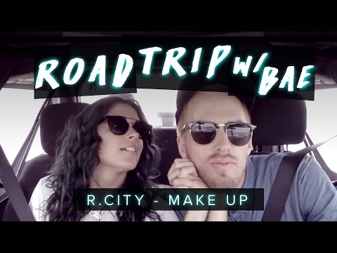 R. City - Make Up ft. Chloe Angelides | Road Trip With Bae |#DanceOnRCity
