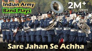 Sare Jahan Se Achha   Indian Army Band Plays   Sare Jahan Se Acha Band Music   Desh Bhakti Band Song