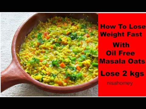 How To Lose Weight Fast With Oats – Oil Free Masala Oats For Quick Weight Loss