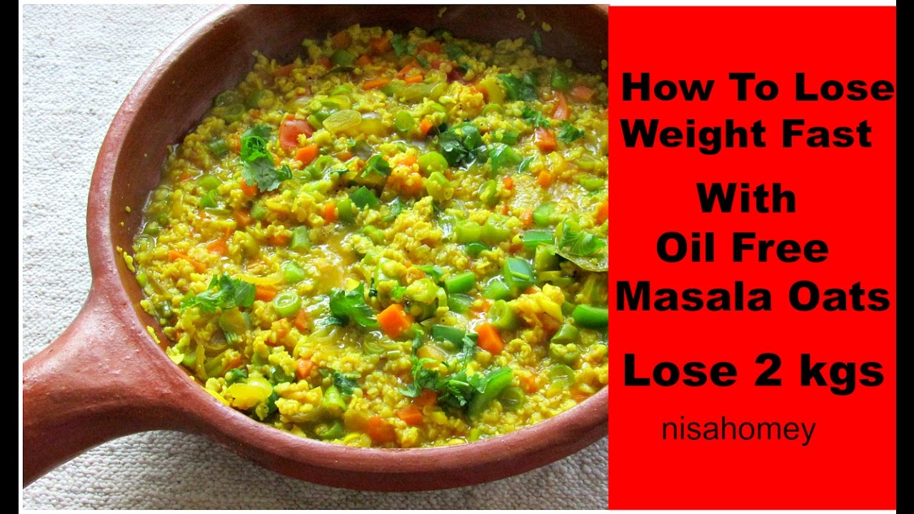 How to lose weight fast with oats oil free masala oats for quick how to lose weight fast with oats oil free masala oats for quick weight loss indian mealdiet plan youtube forumfinder Choice Image