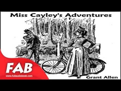 Miss Cayley's Adventures Full Audiobook by Grant ALLEN by Action & Adventure Fiction
