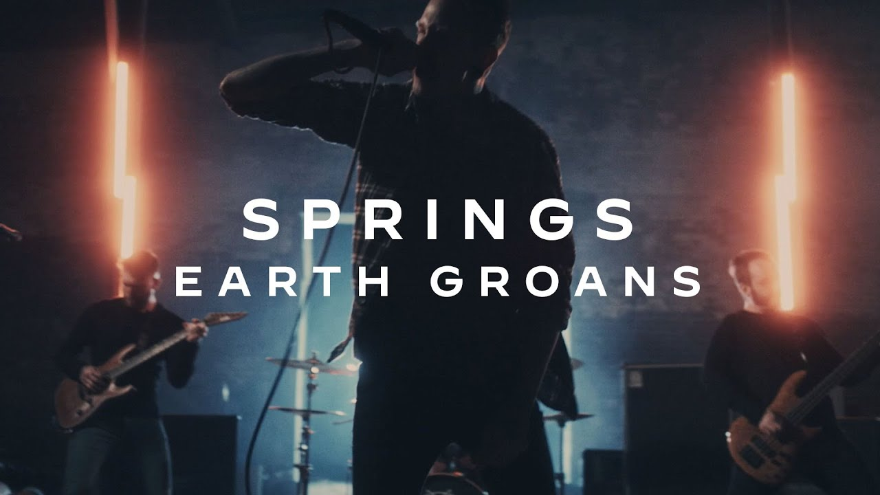 Earth Groans - Springs (Official Music Video)
