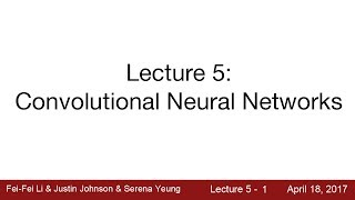 Lecture 5 | Convolutional Neural Networks
