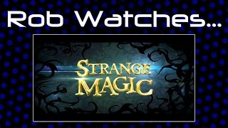 Rob Watches Strange Magic
