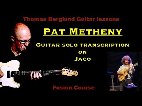 Pat Metheny on Jaco - Guitar solo transcription