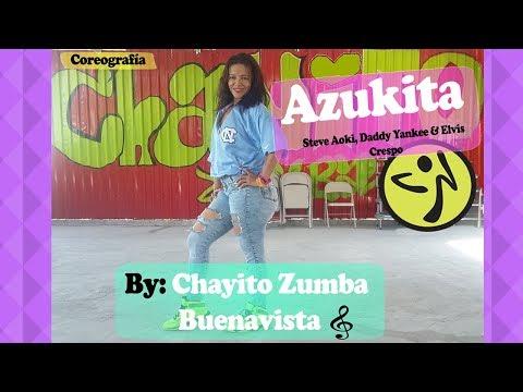 AZUKITA - Steve Aoki ft. Daddy Yankee & Elvis Crespo - Chayito Zumba Buenavista