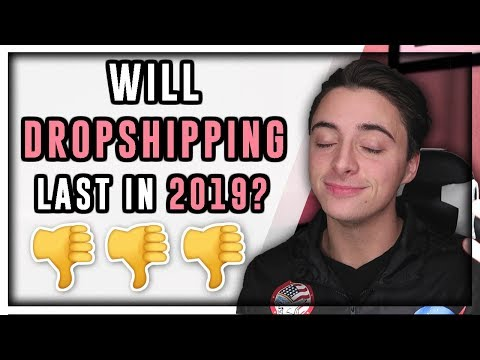 Is It Even Worth Dropshipping Anymore? | Shopify 2019