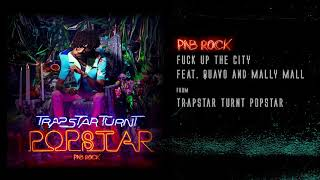 PnB Rock - Fuck Up The City feat. Quavo and Mally Mall [Official Audio]