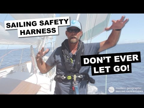 Sailing Safety Harness ... Don't Ever Let Go!