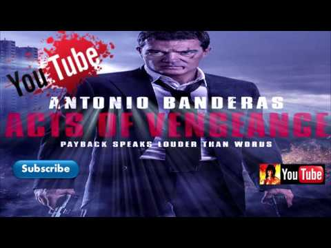 ACTS OF VENGEANCE (2017) Official Full online (Antonio Banderas Movie) HD